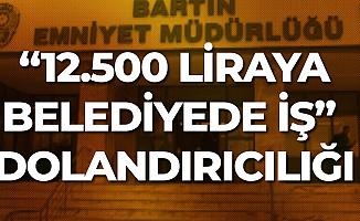 İşsiz İnsanları Ağına Düşüren Belediye Personeli Yakayı Ele Verdi! '12 Bin 500 Liraya Belediyede İş'
