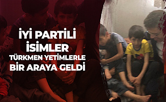 İYİ Partili Vekillerden Türkmen Yetimlere Anlamlı Ziyaret