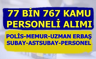 Kamuya 77 Bin 767 Memur Personel Alımı (Polis, Uzman Erbaş, Subay, Astsubay, PTT, OGM, CTE)
