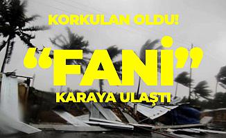Korkulan Oldu! Fani Kasırgası Karaya Ulaştı!