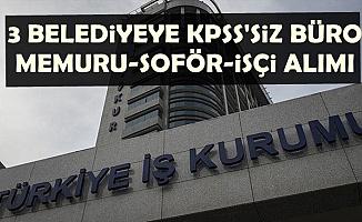 KPSS Şartı Yok: 3 Şehirde Belediyelere Büro Memuru, Şoför ve İşçi Alımı
