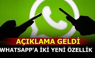 Kullanıcıların İşi Kolaylaşacak: WhatsApp'a İki Özellik Geliyor