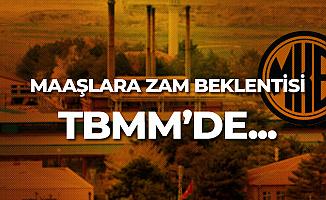 MKE'de Çalışan İşçilerin Maaş Zammı Beklentisi TBMM'de Gündeme Geldi