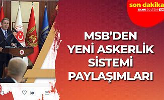 MSB'nin Sosyal Medya Hesabından Yeni Askerlik Sistemi Paylaşımları