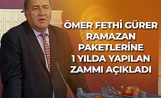 Ömer Fethi Gürer: Ramazan Paketi'ne 1 Yılda Yapılan Zam...
