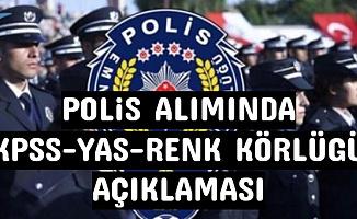 Polis Alımında 32 Yaş, Renk Körlüğü ve KPSS'nin Düşürülmesi Açıklaması