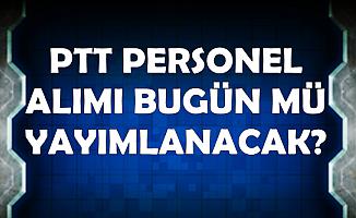 PTT Personel Alımı İlanında Son Durum