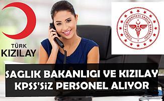 KPSS'siz Sağlık Bakanlığı ve Kızılay 2500-5000 TL Maaşla Personel Alımı-Lise ve Üniversite Mezunu