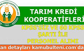 Tarım Krediye KPSS'siz ve 60 KPSS ile Kamu Personeli Alınacak