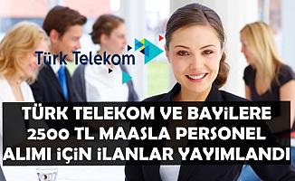 Türk Telekom 2500 TL Maaşla Personel Alımı İçin Yeni İlan Yayımladı