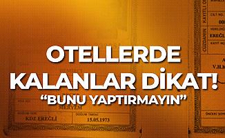 'Türkiye'de Otellerde Konaklayanlar Dikkat! Bunu Yaptırmayın!'