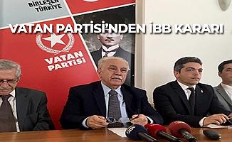 Vatan Partisi'nden İstanbul Kararı! Seçime Giriyorlar