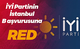 YSK'dan Karar! İYİ Parti'nin İstanbul Büyükşehir Belediyesiyle İlgili Talebi Reddedildi