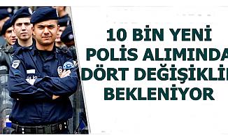 Polis Akademisi 10 Bin Yeni Polis Alımı Öncesi 4 Değişiklik