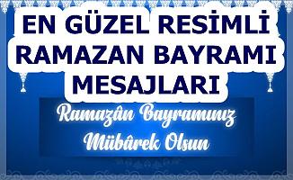 Resimli Ramazan Bayramı Mesajları (WhatsApp, İnstagram, Hareketli Resimli Mesajı GİF)