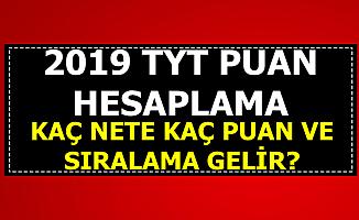 2019 TYT Puan Hesaplama-Kaç Nete Kaç Puan-Sıralama Gelir?