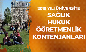2019 Yılı Üniversite Kontenjanları ( Öğretmenlik, Sağlık, Hukuk Fakülteleri)