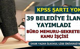 Belediyeler Kamu İlanları Yayımladı ve Başvurular Başladı: KPSS Şartı Yok