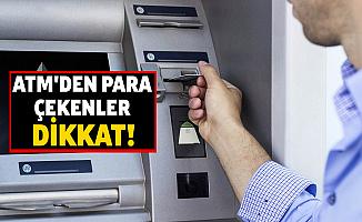 3 Bankadan Daha Yeni Karar: ATM'den Para Çeken-Yatıranlar Dikkat