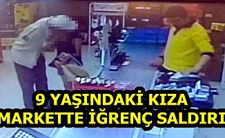 9 Yaşındaki Kıza Markette İğrenç Saldırı