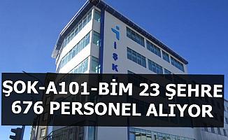 A101, Şok ve Bim 23 Şehirde 676 Personel Alıyor-İŞKUR'dan En Az İlkokul