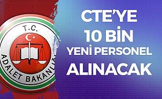 Adalet Bakanlığı 10 Bin CTE Personel Alımı için Geri Sayımda Sona Geliniyor