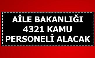 Aile Bakanlığı 4 Bin 321 Kamu Personeli Alımı Yapacak