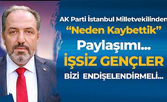AK Partili Milletvekilinden Seçim Sonrası 'Neden Kaybettik' Paylaşımı: İşsizlik Kervanını Büyüten Gençler Bizi Endişelendirsin