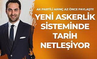 AK Partili Mücahit Arınç'tan 'Yeni Askerlik Sistemi' Tarih Açıklaması