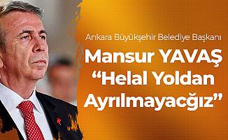 Ankara Büyükşehir Belediye Başkanı Mansur Yavaş'tan 'Soruşturma' Açıklaması: Helal Yoldan Asla Ayrılmayacağız