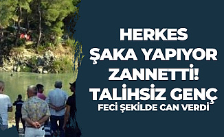 Antalya'da Korkunç Olay! Şaka Yapıyor Zannediyorlardı, Can Verdi