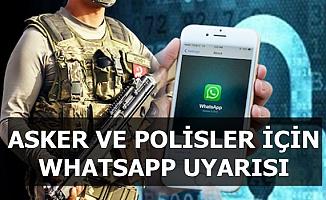 Asker ve Polisler İçin Önemli WhatsApp Uyarısı