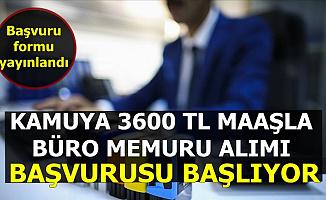 Başvuru Formu Yayımlandı: Kamuya 3600 TL Maaşla Memur Alımı