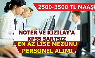 Noter ve Kızılay'a Sınavsız 2500-3500 TL Maaşla Personel Alımı-En Az Lise