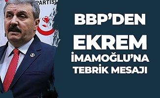 BBP Lideri Destici'den İBB Başkanı Ekrem İmamoğlu'na Tebrik