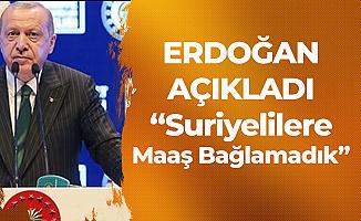 Cumhurbaşkanı Erdoğan'dan 'Suriyelilere Maaş' Açıklaması: Maaş Bağlamadık