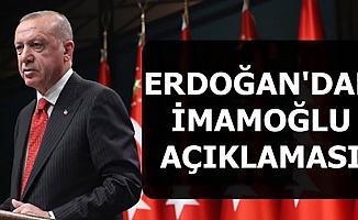 Erdoğan'dan Önemli İmamoğlu Açıklaması