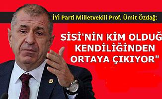 Erdoğan'ın Sisi Açıklamasına Ümit Özdağ'dan Cevap