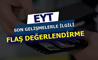 EYT İçin Erdoğan'la Randevu Hakkında Flaş Değerlendirme
