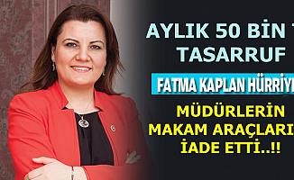 Fatma Kaplan Hürriyet Makam Arabalarını İade Etti: Aylık 50 Bin TL Tasarruf
