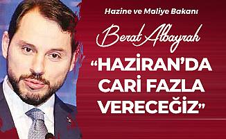 Hazine ve Maliye Bakanı Albayrak: Haziran ayında Cari Fazla Vereceğiz