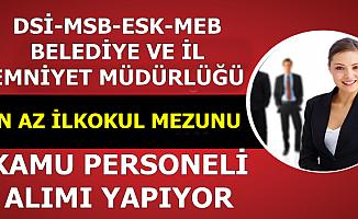 İŞKUR Güncel Kamu İlanları: DSİ-MEB-MSB-Belediye ve İl Emniyet Müdürlüğü Personel Alımı