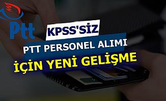 PTT 2019 Personel Alımı İçin Kritik Görüşme: İşte KPSS'siz İlan ile İlgili Son Bilgi