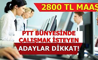 PTT Personel Alımında Yeni Gelişme: 2800 TL Maaşla..