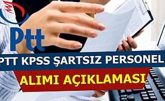 PTT KPSS Şartsız Memur Alımı Açıklaması