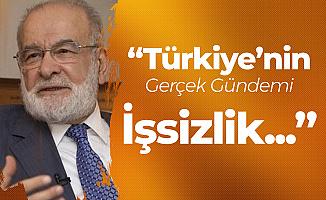Saadet Partisi Lideri: Türkiye'nin Gerçek Gündemi İşsizlik Olmalı