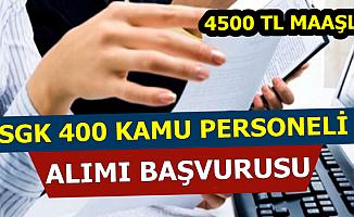 SGK 4500 TL Maaşla 400 Kamu Personel Alımı Başvurusu (Denetmen Yardımcısı)