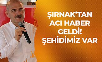 Şırnak'tan Kahreden Haber : 1 Şehidimiz Var