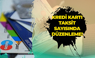 Son Dakika: BDDK'dan Yeni Kredi Kartı Kararı! Taksit Sayısı Değişti