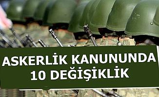 Tek Tip Askerlikle İlgili Son Dakika Açıklaması-10 Değişiklik Yapıldı